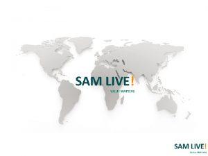 SAM LIVE VALUE MATTERS UNDERSTANDING SAM Why We