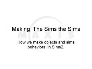 Making The Sims the Sims How we make