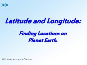 Latitude and Longitude Finding Locations on Planet Earth