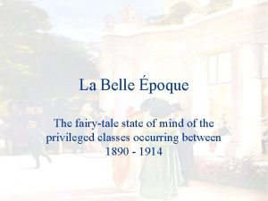 La Belle poque The fairytale state of mind