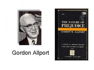 Gordon Allport Components of Prejudice Prejudice Biased often