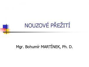 NOUZOV PEIT Mgr Bohumr MARTNEK Ph D Obsah