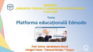 Tema Platforma educaional Edmodo Prof Corina Lcrmioara Giurc