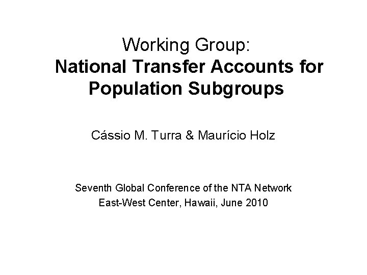 Working Group National Transfer Accounts for Population Subgroups