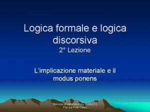 Logica formale e logica discorsiva 2 Lezione Limplicazione