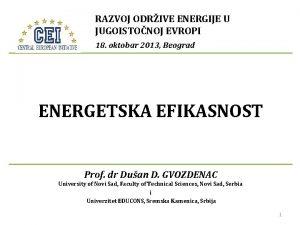 RAZVOJ ODRIVE ENERGIJE U JUGOISTONOJ EVROPI 18 oktobar