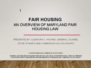 1 FAIR HOUSING AN OVERVIEW OF MARYLAND FAIR