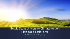 Bowie State University Climate Action Plan 2020 Task