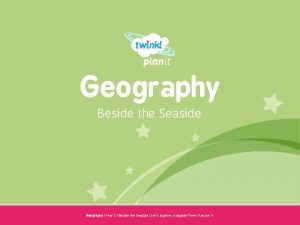Geography Beside the Seaside Year One Geography Year