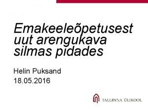 Emakeelepetusest uut arengukava silmas pidades Helin Puksand 18
