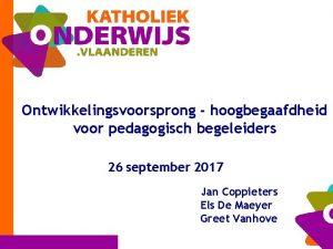 Ontwikkelingsvoorsprong hoogbegaafdheid voor pedagogisch begeleiders 26 september 2017