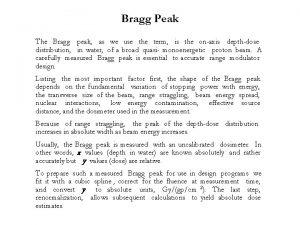 Bragg Peak The Bragg peak as we use