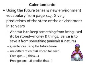 Calentamiento Using the future tense new environment vocabulary