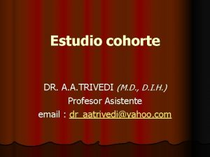 Estudio cohorte DR A A TRIVEDI M D