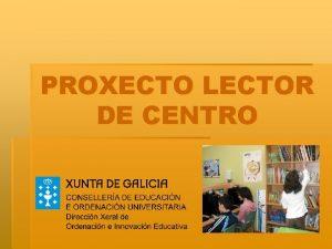 PROXECTO LECTOR DE CENTRO LOE reforzar a lectura