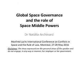Global Space Governance and the role of Space