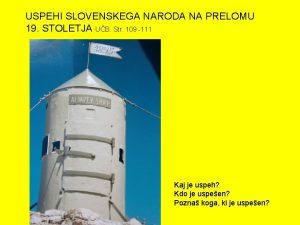 USPEHI SLOVENSKEGA NARODA NA PRELOMU 19 STOLETJA UB