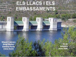 ELS LLACS I ELS EMBASSAMENTS Miquel Cabrera Sergi