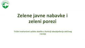 Zelene javne nabavke i zeleni porezi Trini mehanizmi