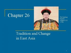 Chapter 26 The Qianlong Emperor reigned 1735 1796
