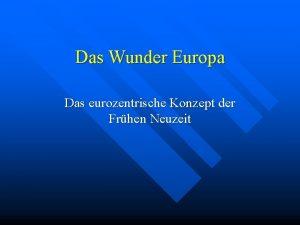 Das Wunder Europa Das eurozentrische Konzept der Frhen
