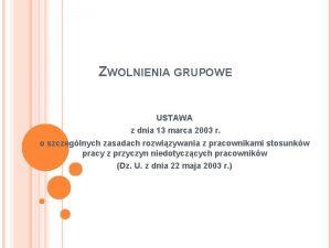 ZWOLNIENIA GRUPOWE USTAWA z dnia 13 marca 2003