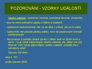 POZOROVN VZORKY UDLOST Vzorky udlost specimen records anecdotal
