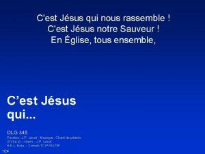 Cest Jsus qui nous rassemble Cest Jsus notre