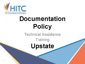 Documentation Policy Technical Assistance Training Upstate 1 Documentation