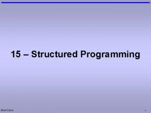 15 Structured Programming Mark Dixon 1 Admin Test