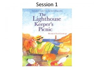 Session 1 The Lighthouse Keepers Picnic Mr Grinling