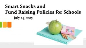 Smart Snacks and Fund Raising Policies for Schools