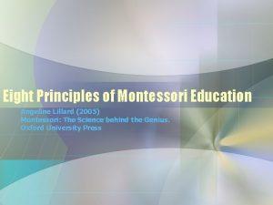 Eight Principles of Montessori Education Angeline Lillard 2005