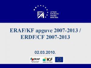 ERAFKF apguve 2007 2013 ERDFCF 2007 2013 02