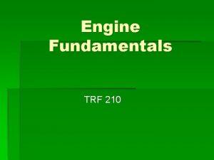 Engine Fundamentals TRF 210 Engine Types Externalcombustion Internalcombustion
