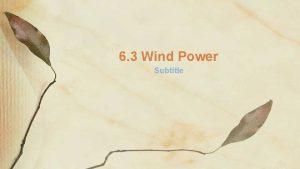 6 3 Wind Power Subtitle Wind Power power