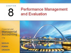 8 Performance Management and Evaluation Performance Measurement OBJECTIVE