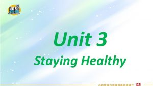 Unit 3 Staying Healthy Lesson 2 1 What