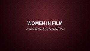 WOMEN IN FILM A womans role in the