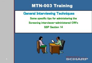 MTN003 Training General Interviewing Techniques Some specific tips