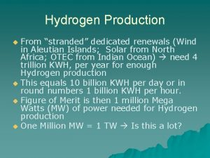 Hydrogen Production From stranded dedicated renewals Wind in