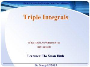 Natural Science Department Duy Tan University Triple Integrals