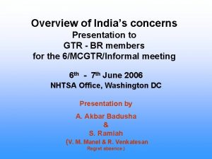 Overview of Indias concerns Presentation to GTR BR