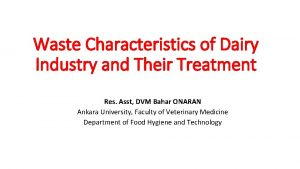 Waste Characteristics of Dairy Industry and Their Treatment