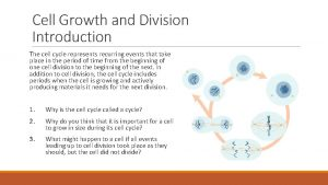 Cell Growth and Division Introduction The cell cycle