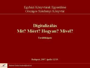 Egyhzi Knyvtrak Egyeslse Orszgos Szchnyi Knyvtr Digitalizls Mit