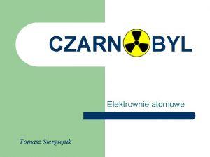 CZARN BYL Elektrownie atomowe Tomasz Siergiejuk Miasto przed