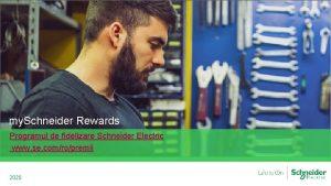 my Schneider Rewards Programul de fidelizare Schneider Electric