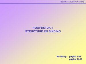 Hoofdstuk I structuur en binding HOOFDSTUK I STRUCTUUR