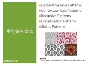 n Declarative Role Patterns n Contextual Role Patterns